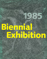 Exhibition catalogue for<BR>1985 Whitney Biennial, 1985