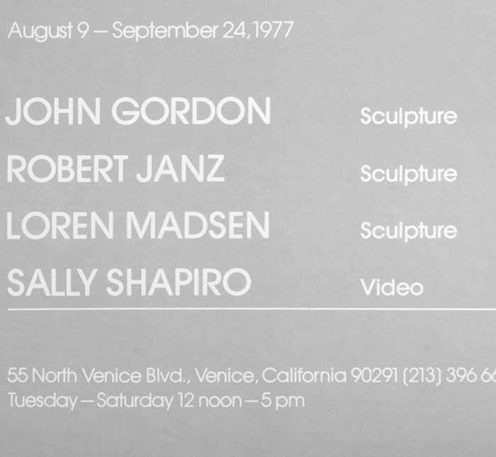 John Gordon, Robert Janz, Loren Madsen – Sculpture, Sally Shapiro – Video